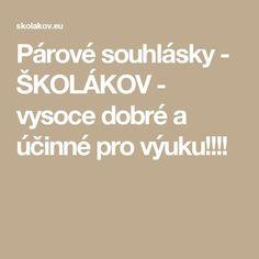 Párové souhlásky - ŠKOLÁKOV - vysoce dobré a účinné pro výuku!!!!