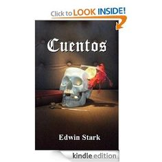 Cuentos Edwin Stark has participated pretty actively on the Cover thread and has joined us over in the You Stink and Need An Edit (marketing) thread. He's fun. Sometimes he makes social blunders on the reader fora. I don't read spanish, you don't have to either as his book (this one) is in Englise. I haven't read it. Hope you enjoy.