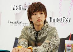 Oh yes oppa, you're cuter than.. a duck kkk~ :p