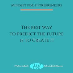 The best way to predict your future is to create it.  #quotes #entrepreneurquotes #quoteoftheday #qotd
