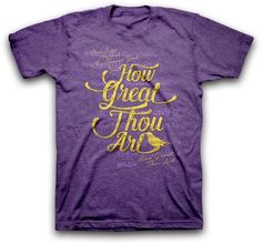 We serve a great big God and His name deserves to be shouted from the rooftops. Use this Christian shirt that features lyrics from the timeless hymn How Great Thou Art and make the name of Jesus known