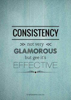 "... and Judith Hanson Lasater says that ""Consistency is the highest form of discipline."""
