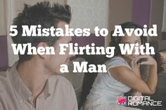 5 Mistakes to Avoid When Flirting With a Man - Do you lack confidence when flirting with guys? Do you often struggle to find the right words or feel more awkward than sexy while attempting to flirt? If so, then read on because this article by Jasbina Ahluwalia is for you! #howtoflirt #relationships #advice #dating
