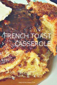 French Toast Casserole     www.pinchofnutmeg.com