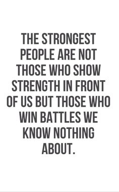 I knw a few ppl that have such battles & they are so strong. But, i also need 2 remember this 4 me.