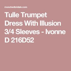 Tulle Trumpet Dress With Illusion Sleeves - Ivonne D Trumpet Dress, Mermaid Gown, Mon Cheri, Horse Hair, Dress For You, Mother Of The Bride, Evening Gowns, Illusions, Bodice