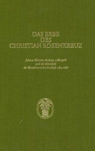 Das Erbe des Christian Rosenkreuz. Johann Valentin Andreae 1586-1986 und die Manifeste der Rosenkreuzerbruderschaft 1614-1616 - Essays by some of the major Andreae scholars presented at an international symposium organized by the BPH to commemorate the fourth centenary of Johann Valentin Andreae's birth. The articles (mainly in German, one in French, three in English) range from general appraisal of Andreae to studies on specific works of his. www.ritmanlibrary.com