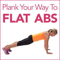 Plank Your Way To Flat Abs- The plank is positively one of my favorite core body exercises!