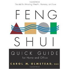 Feng Shui Quick Guide For Home and Office: Secrets For Attracting Wealth Harmony and Love [Paperback]