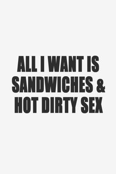 Sandwiches and Sex