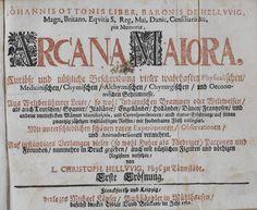 Baron Johann Otto von Hellwig's Arcana majora, oder curiöse und nützliche Beschreibung…Frankfort: 1712.  https://www.flickr.com/photos/chemheritage/3247703305/sizes/o/
