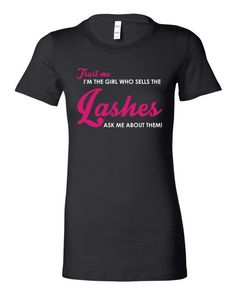 Trust Me I'm The Girl Who Sells The Lashes Black Mascara Shirt Pink Lettering With Saying Large