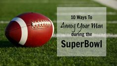 10 ways to take your man's attention away from football. Keep these handy for Game Day or your Superbowl party.  Marriage | Humor | Parenting