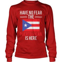 Have No Fear The Puerto Rican Is Here Sexy Flag T-Shirt #gift #ideas #Popular #Everything #Videos #Shop #Animals #pets #Architecture #Art #Cars #motorcycles #Celebrities #DIY #crafts #Design #Education #Entertainment #Food #drink #Gardening #Geek #Hair #beauty #Health #fitness #History #Holidays #events #Home decor #Humor #Illustrations #posters #Kids #parenting #Men #Outdoors #Photography #Products #Quotes #Science #nature #Sports #Tattoos #Technology #Travel #Weddings #Women