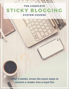 The Complete Sticky Blogging System *I am taking this online business course this June. Do you want to join me? Registration ends 6/12/16!