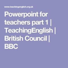 Powerpoint for teachers part 1 | TeachingEnglish | British Council | BBC