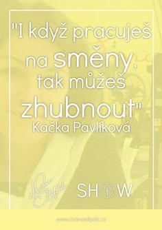 Hana Štipák Show - Kačka Pavlíková Z Baculky 22 Kilo Dole Hana