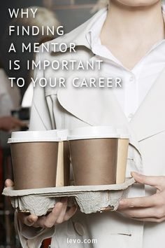 How important finding a mentor is. www.levo.com