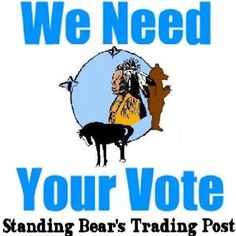 We Need Your Vote! Support Standing Bear's Trading Post by Voting for our wish Daily! https://apps.facebook.com/intuitlovelocal-tm/?x=us_lolb2desktop_34242