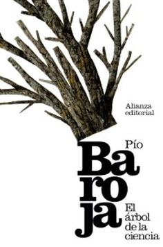 """EL LIBRO DEL DÍA:  """"El árbol de la ciencia"""", de Pio Baroja.  ¿Has leído este libro? ¿Nos ayudas con tu voto y comentario a que más personas se hagan una idea del mismo en nuestra web? Éste es el enlace al libro: http://www.quelibroleo.com/el-arbol-de-la-ciencia ¡Muchas gracias! 13-5-2013"""