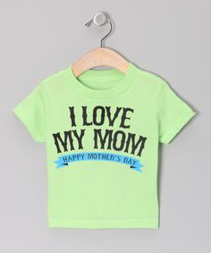 Lime Green I Love My Mom Tee - Toddler & Kids by Airwaves on #zulily
