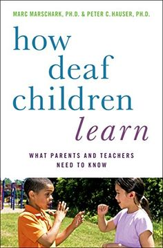"""Read """"How Deaf Children Learn What Parents and Teachers Need to Know"""" by Marc Marschark available from Rakuten Kobo. How can parents and teachers most effectively support the language development and academic success of deaf and hard-of-. Asl Sign Language, American Sign Language, Speech And Language, Language Lessons, Deaf Children, Anxiety In Children, Deaf Culture, Academic Success, Teaching Methods"""