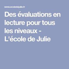 Des évaluations en lecture pour tous les niveaux - L'école de Julie