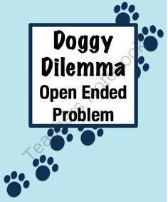 Open Ended Word Problem: Complex, Multi-Step Challenge (Grade 3-5) from Beyond Traditional Math on TeachersNotebook.com -  (10 pages)  - In Doggy Dilemma, students are finally allowed to get a dog! They can choose from three dogs and then must create a dog pen for the backyard. They will calculate the area and perimeter as well as the cost of the project.