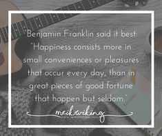 """HYGGE QUOTE Benjamin Franklin said it best: ""Happiness consists more in small conveniences or pleasures that occur every day, than in great pieces of good fortune that happen but seldom."" ― Meik Wiking, The Little Book of Hygge: The Danish Way to Live W Love Words, Beautiful Words, Favorite Quotes, Best Quotes, Hygge Book, Pink Quotes, Good Fortune, Making Life Easier, Benjamin Franklin"