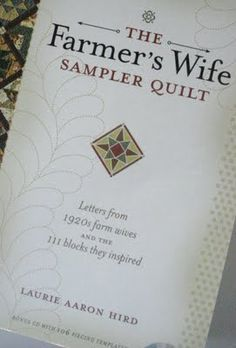 This is the book where you find all of the stories and blocks for the Farmer's Wife Sampler Quilt