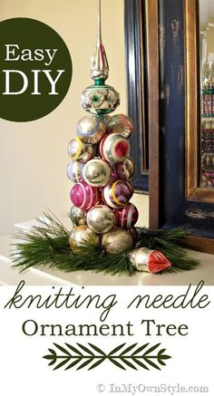 Christmas in a minute!  For real - this tabletop Christmas ornament tree can be made 1..2..3... Easy!