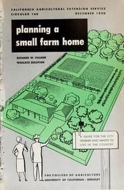 Book: 'Planning a small farm home' by Richard W. Palmer, 1950. Published by College of Agriculture, University of California in Berkeley, Calif . Written in English.
