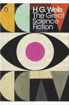 The Great Science Fiction: The Time Machine, The Island of Doctor Moreau, The Invisible Man, The War of the Worlds, Short Stories - Penguin Modern Classics (Paperback)