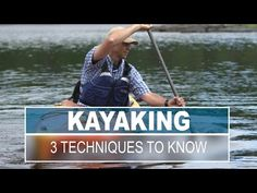 3 Techniques All Kayakers Should Know | How To Articles - Paddling.net