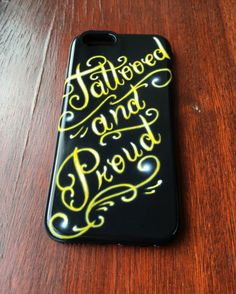 Tattooed and proud custom phone case iphone 6
