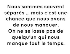 Distant love # c More Than Words, Some Words, Distant Love, Like Me, My Love, Quote Citation, French Quotes, Note To Self, Philosophy
