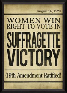 The Suffragette's Victory - we owe these women a debt of gratitude and every woman should strive to reach their potential in thanks to their relentless & courageous dedication to the cause