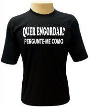 Camiseta Quer Engordar