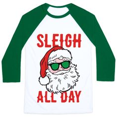 "Get ready to slay this holiday with this funny Christmas design featuring the text ""Sleigh All Day"" with an illustration of cool, pop culture santa! Perfect for getting in the holiday spirit, slaying, santa jokes, song parodies, and Christmas parties!"
