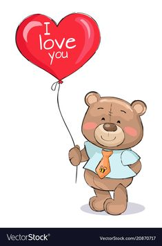 I love you heart shape balloon in hands teddy-bear vector image on VectorStock Bear Cartoon, Cute Cartoon, Urso Bear, Style Gentleman, Sexy Love Quotes, Bear Vector, Love You Gif, Romantic Messages, Printable Scrapbook Paper