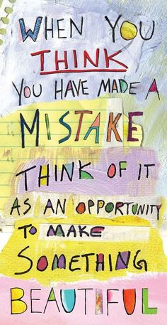 No mistakes only opportunities