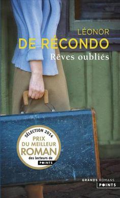 Consultez la fiche du livre Rêves oubliés, écrit par Léonor de Récondo et disponible en poche chez Points dans la collection Littérature.