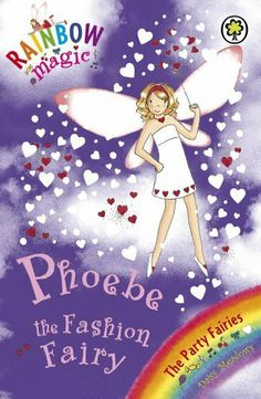 Rainbow Magic: The Party Fairies: 20: Phoebe The Fashion Fairy (Rainbow Magic: Party Fairies) by Daisy Meadows. $7.29. Author: Daisy Meadows. Publisher: Orchard Books (November 3, 2011). 80 pages