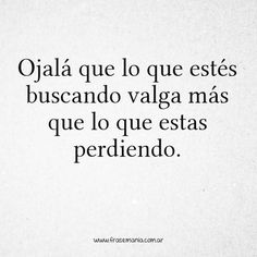 donzo with all this. Amor Quotes, Wisdom Quotes, True Quotes, Words Quotes, Spanish Inspirational Quotes, Spanish Quotes, Russian Quotes, Quotes En Espanol, Love Phrases