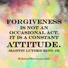 Forgiveness is a constant attitude  MLK