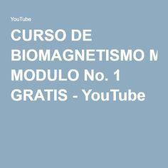 CURSO DE BIOMAGNETISMO MODULO No. 1 GRATIS - YouTube
