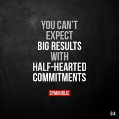 You cant expect big results with half-hearted commitments. Great Quotes, Quotes To Live By, Me Quotes, Motivational Quotes, Inspirational Quotes, Loss Quotes, Qoutes, Diet Motivation Quotes, Fitness Quotes