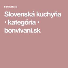 Slovenská kuchyňa • kategória • bonvivani.sk