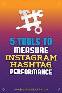 Choosing the right tool to analyze Instagram hashtag performance makes it easier to achieve your goals.  In this article, you'll discover five tools to evaluate the performance of your Instagram hashtags.