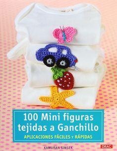 100 mini figuras tejidas a ganchillo http://www.editorialeldrac.com/Drac/fichaPublicacion.aspx?Id=2308